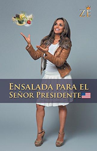 Ensalada Para El Señor Presidente: Zé por Sophie Peralta