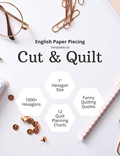 English Paper Piecing Templates To Cut & Quilt: Including Over 1000 1