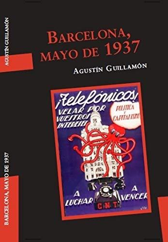 Barcelona, mayo de 1937 (Utopía Libertaria nº 64) eBook: Agustín ...
