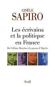 Les écrivains et la politique en France par Gisèle Sapiro