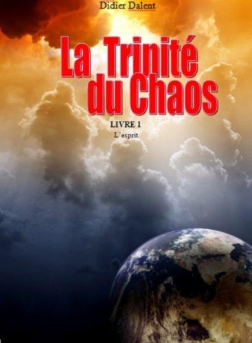 La trinité du chaos: Livre 1
