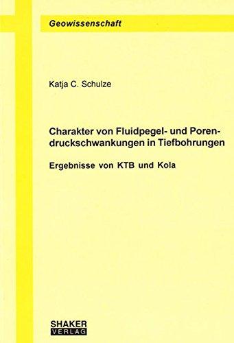 Charakter von Fluidpegel- und Porendruckschwankungen in Tiefbohrungen - Ergebnisse von KTB und Kola (Berichte aus der Geowissenschaft)