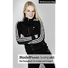 ModelPosen kompakt: Das Posingbuch für Model und Fotograf
