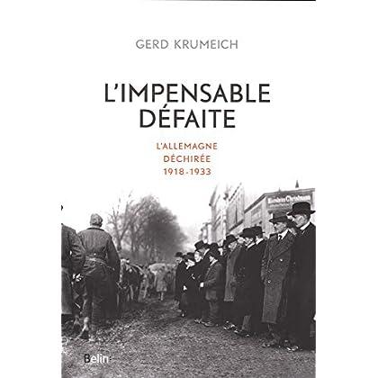 L'Impensable Défaite : L'Allemagne déchirée, 1918-1933