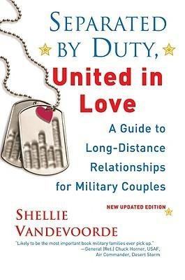 [(Separated by Duty, United in Love: Guide to Long-Distance Relationships for Military Couples)] [Author: Shellie Vandevoorde] published on (May, 2010)