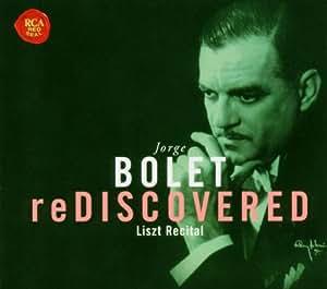 Jorge Bolet Rediscovered - Liszt Recital
