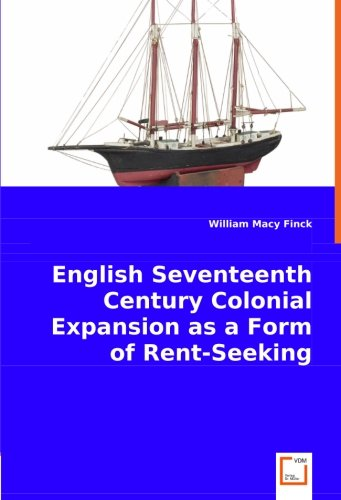 English Seventeenth Century Colonial Expansion as a Form of Rent-Seeking