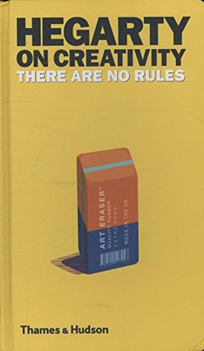 Hegarty on creativity there are no rules /anglais par John Hegarty