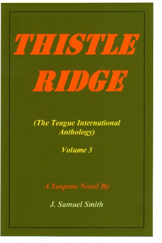 Thistle Ridge (The Teague International Anthology Book 3)
