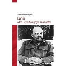 Lenin oder: Revolution gegen das Kapital (Historische Miniaturen)