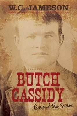 [{ Butch Cassidy (Beyond the Grave) By Jameson, W C ( Author ) Jul - 09- 2014 ( Paperback ) } ]