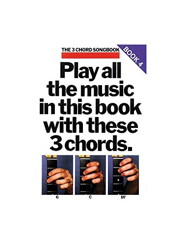 The 3 Chord Songbook Book 4. Partitions pour Paroles et Accords(Boîtes dAccord)