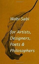 Wabi-Sabi for Artists, Designers, Poets & Philosophers by Leonard Koren (2008-11-01)