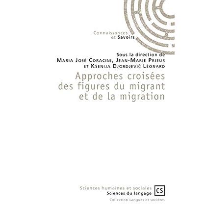 Approches croisées des figures du migrant et de la migration (Langues et sociétés)