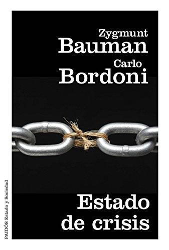 Estado de crisis (Estado y Sociedad) por Zygmunt Bauman
