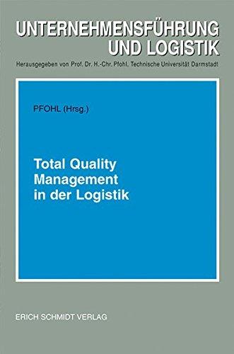Total Quality Management in der Logistik: 7. Fachtagung der Deutschen Gesellschaft für Logistik e. V, 13. Mai 1992 in Darmstadt (Unternehmensführung und Logistik, Band 3)