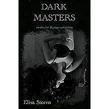 Dark Masters: erotische Kurzgeschichten
