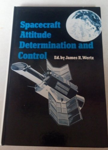 Spacecraft Attitude Determination and Control (Astrophysics and Space Science Library) (1978-12-31)