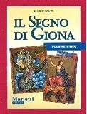 Il segno di Giona. Volume unico. Per la Scuola media