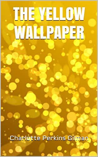 The Yellow Wallpaper English Edition