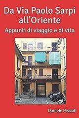Idea Regalo - Da Via Paolo Sarpi all'Oriente: Appunti di viaggio e di vita