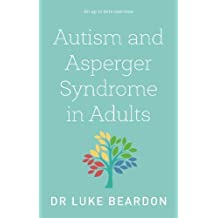 Autism and Asperger Syndrome in Adults: An Up To Date Overview