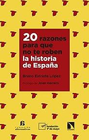 20 razones para que no te roben la historia de España (Mayor nº 741)
