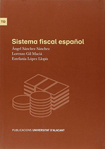 Sistema fiscal español (Textos docentes) por Angel Sánchez Sánchez