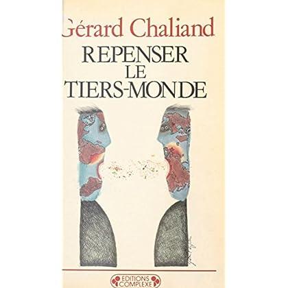 Repenser le tiers monde (Historiques t. 38)