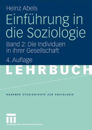 Einführung in die Soziologie: Band 2: Die Individuen in ihrer Gesellschaft (Studientexte zur Soziologie)