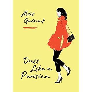 Dress Like a Parisian (English Edition)