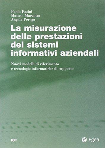 La misurazione delle prestazioni dei sistemi informativi aziendali. Nuovi modelli di riferimento e tecnologie informatiche di supporto