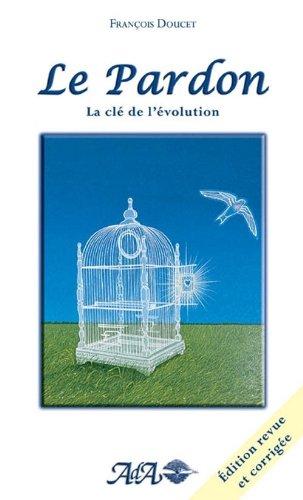 Le Pardon : La Clé de l'évolution