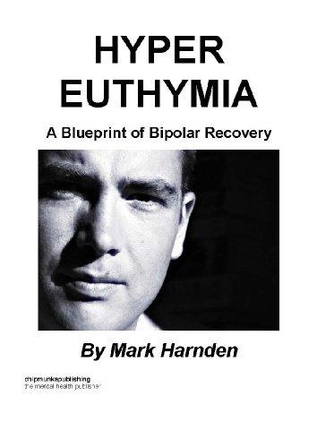 Hyper Euthymia - A Blueprint Of Bipolar Recovery
