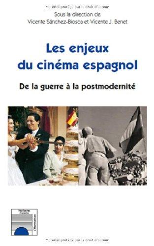 Les enjeux du cinma espagnol : De la guerre  la postmodernit