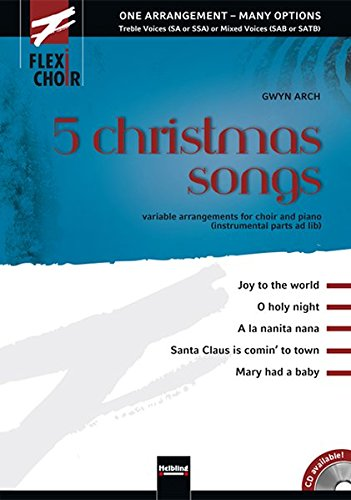 FLEXI-CHOIR 5 christmas songs: Variable Arrangements für Chor und Klavier (Perkussion / Gitarre / Bass ad lib.) (Flexi-Choir / One Arrangement - Many ... (SA or SSA) or Mixed Voices (SAB or SATB)) - Mixed Border