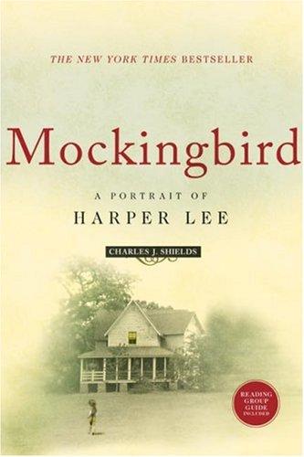 [(Mockingbird: A Portrait of Harper Lee )] [Author: Charles J. Shields] [Apr-2007]