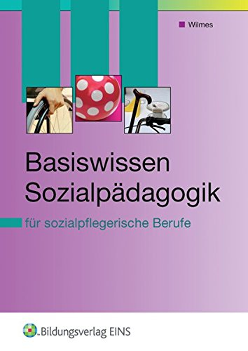 Blickpunkt Sozialpflege: Basiswissen Sozialpädagogik: für sozialpflegerische Berufe: Schülerband