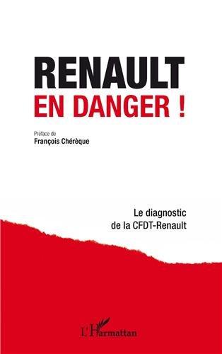 Renault en danger ! Le diagnostic de la Cfdt-Renault par Collectif Cfdt-Renault