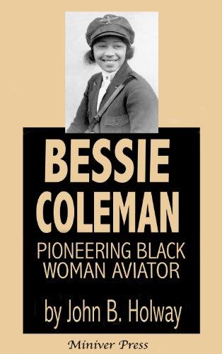 Bessie Coleman: Pioneering Black Woman Aviator (English Edition) - Bessie Coleman-biographie