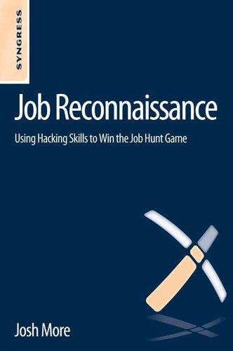 Job Reconnaissance: Using Hacking Skills to Win the Job Hunt Game (English Edition) por Josh More