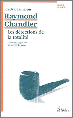 Raymond Chandler : Les dtections de la totalit