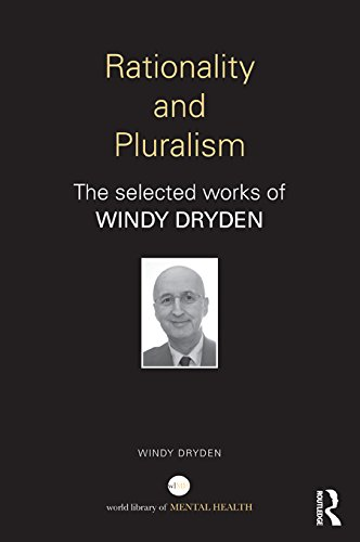 Rationality and Pluralism: The selected works of Windy Dryden (World Library of Mental Health)