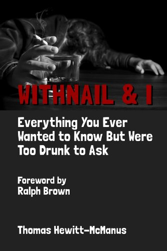 Withnail & I: Everything You Ever Wanted to Know But Were Too Drunk to Ask por Thomas Hewitt-McManus