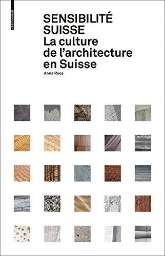 Sensibilite Suisse: La Culture de L'Architecture En Suisse