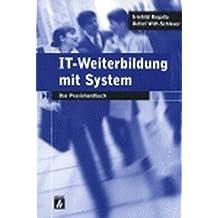 IT-Weiterbildung mit System. Das Praxishandbuch