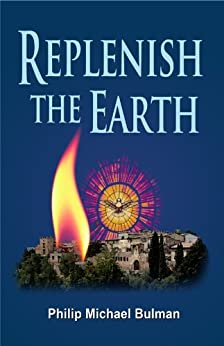Replenish The Earth by [Bulman, Philip]