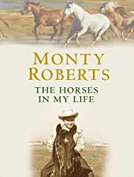 The Horses in My Life by Monty Roberts (2004-09-27)