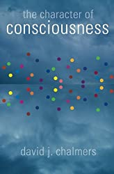 The Character of Consciousness (Philosophy of Mind) (Philosophy of Mind (Paperback))