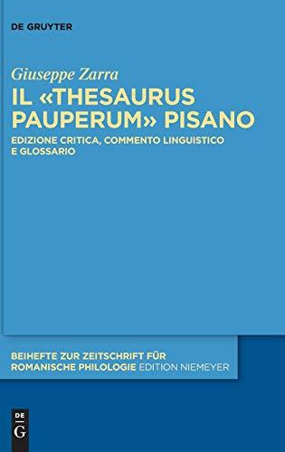 Il «Thesaurus pauperum» pisano: Edizione critica, commento linguistico e glossario (Beihefte zur Zeitschrift für romanische Philologie, Band 417)
